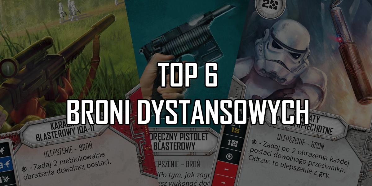 Galaktyczny TOP 6 – Broń dystansowa