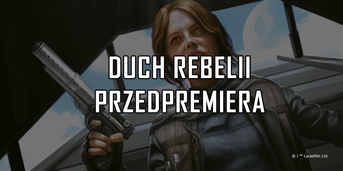 Duch Rebelii: Przedpremiera
