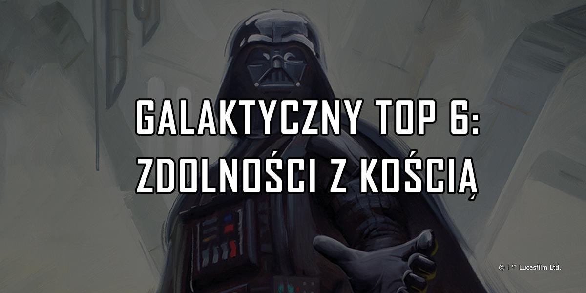 Galaktyczny TOP 6: Zdolności z kostkami
