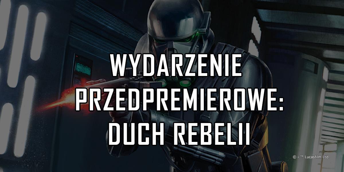 Wydarzenie przedpremierowe Duch Rebelii – gdzie zagrać?