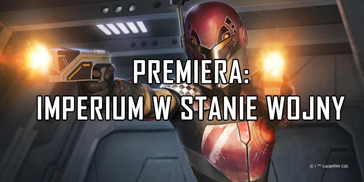 Premiera: Imperium w stanie wojny
