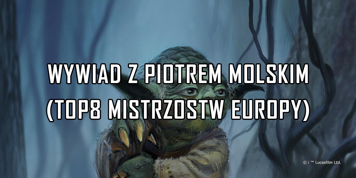 Wywiad z Piotrem Molskim – Top 8 Mistrzostw Europy